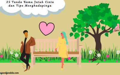 25 Tanda Kamu Jatuh Cinta dan Tips Menghadapinya
