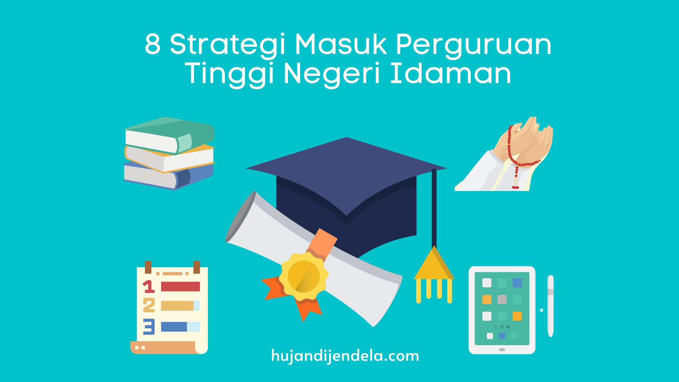 8 Strategi Masuk Perguruan Tinggi Negeri Idaman.png