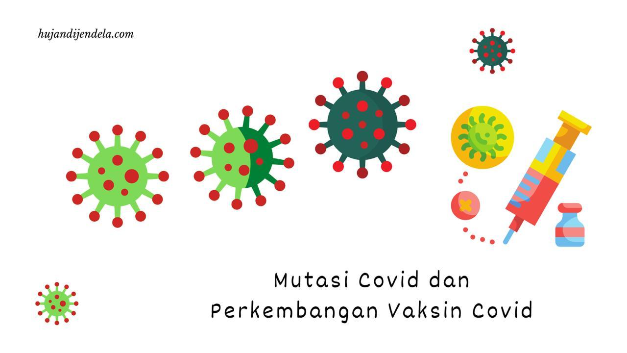 Mutasi Covid dan Perkembangan Vaksin Covid di Indonesia