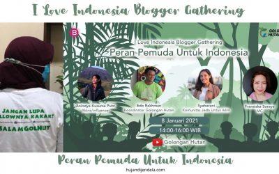 I Love Indonesia Blogger Gathering: Peran Pemuda Untuk Indonesia