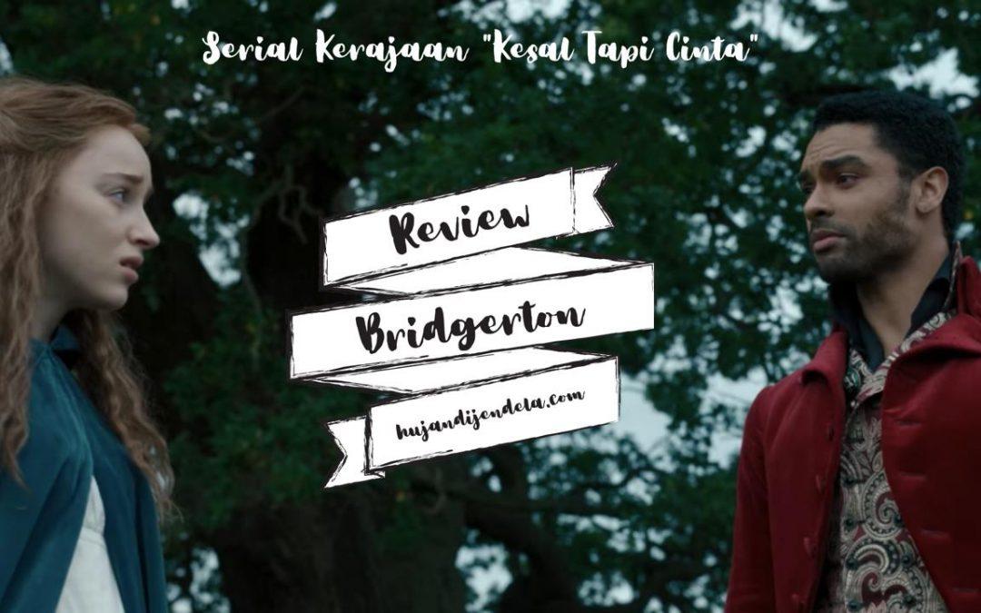 """Review Bridgerton – Serial Kerajaan """"Kesal Tapi Cinta"""""""