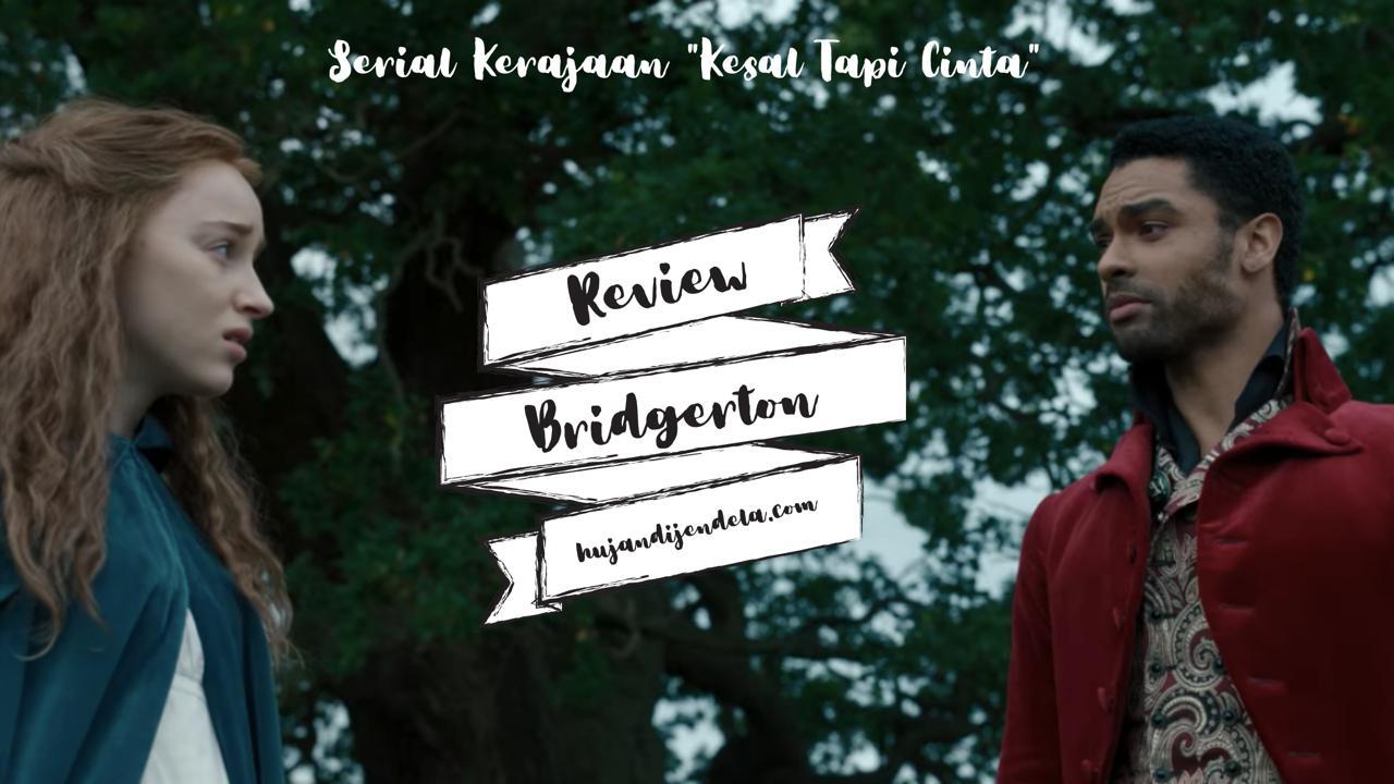 review bridgerton serial kerajaan kesal tapi cinta