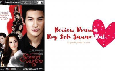 Review Drama Roy Leh Sanae Rai – Lakorn Thailand