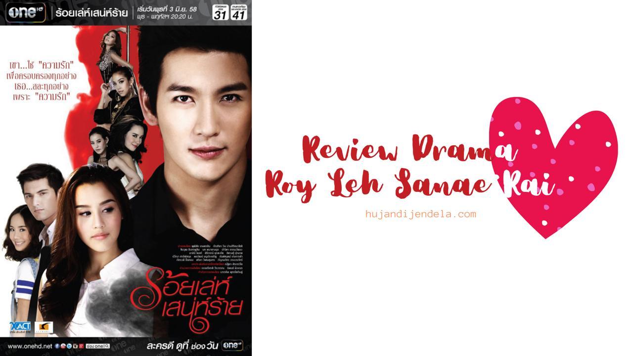 review drama roy leh sanae rai - lakorn thailand