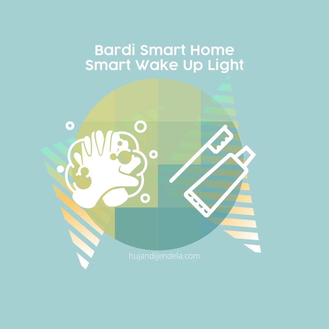 Bardi Smart Home - Smart Wake Up Light