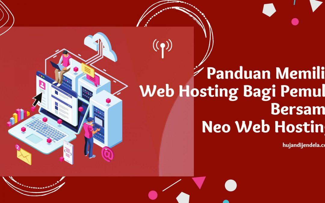 Panduan Memilih Web Hosting Bagi Pemula Bersama Neo Web Hosting